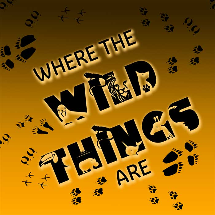 WEEK 8: Where the Wild Things Are