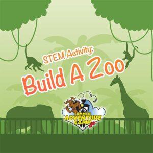 STEM Activity: Build A Zoo