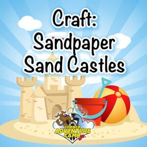 Craft: Sandpaper Sand Castles