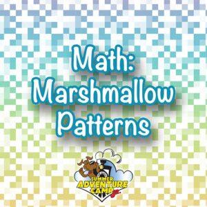 Math: Marshmallow Patterns