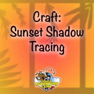 Craft: Sunset Shadow Tracing