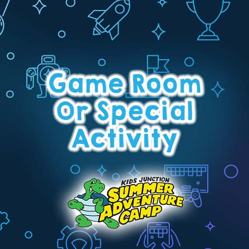Game Room or Special Activity