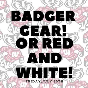 Badger Gear or Red and White!